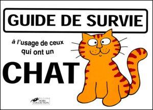 Guide de survie à l'usage de ceux qui ont un chat