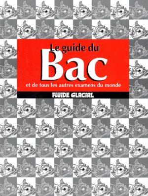 Le guide du bac et de tous les autres examens du monde