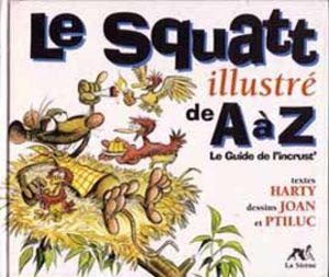 Le squatt illustré de A à Z