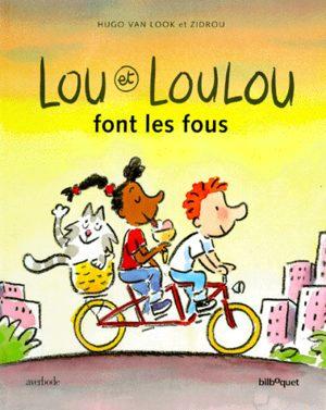 Lou et Loulou font les fous