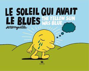Le soleil qui avait le blues