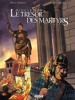 Dioclétien, le trésor des martyrs