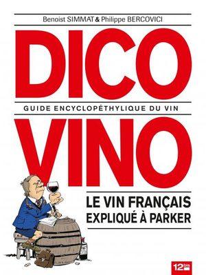 Dico Vino - Le vin français expliqué à Robert Parker