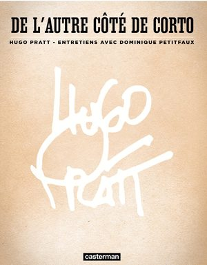 Hugo Pratt - De l'autre côté de Corto