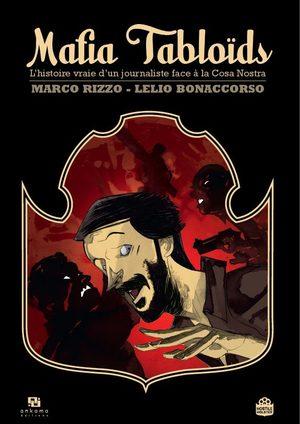 Mafia tabloïds - L'histoire vraie d'un journaliste face à la Cosa Nostra.