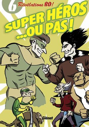 Super héros...ou pas !