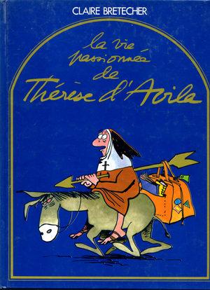 La vie passionnée de Thérèse d'Avila