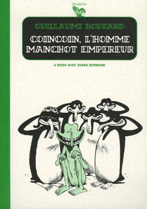 Coincoin, l'homme manchot empereur
