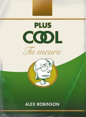 Plus cool tu meurs