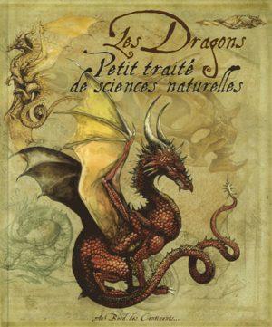 Les Dragons - Petit traité de sciences naturelles