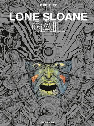 Lone Sloane - Gail