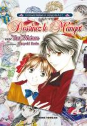 Dessinez le Manga avec Yuu Watase Guide
