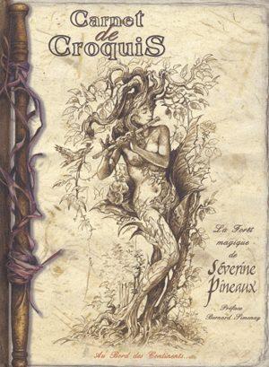 Carnet de croquis - La forêt magique de Séverine Pineaux