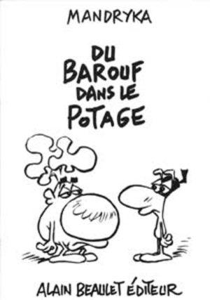 Du barouf dans le potage