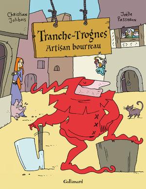 Tranche-Trognes - Artisan bourreau