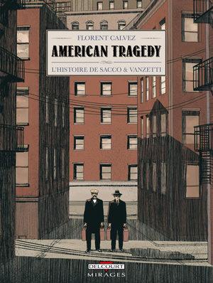 American Tragedy - L'histoire de Sacco et Vanzetti