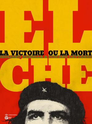 El Che - La victoire ou la mort