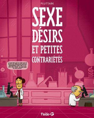 Sexe désirs et petites contrariétés