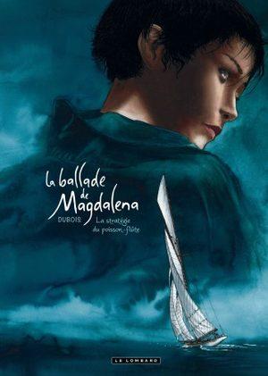La ballade de Magdalena - La stratégie du poisson flûte