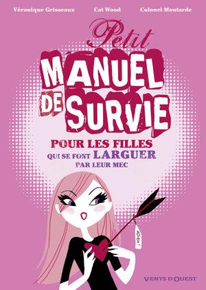 Petit manuel de survie pour les filles qui se font larguer par leur mec