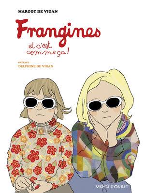 Frangines et c'est comme ça ! #1