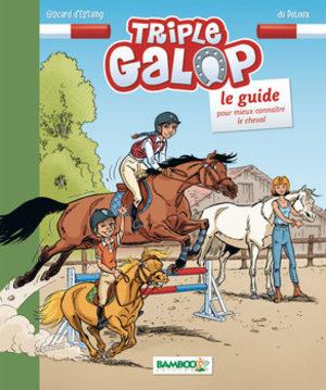 Triple galop - Le guide pour mieux connaître le cheval