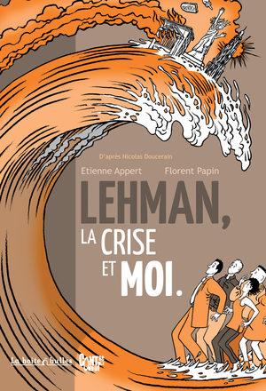 Lehman, la crise et moi