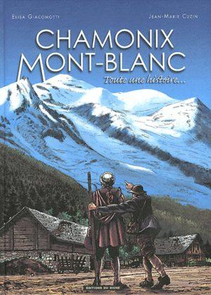 Chamonix Mont-Blanc - Toute une histoire