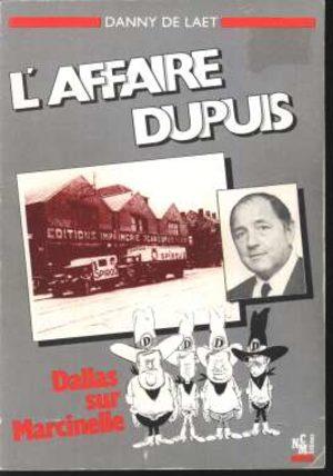 L'affaire Dupuis - Dallas sur Marcinelle