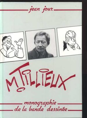 M. Tillieux - Monographie de la bande dessinée