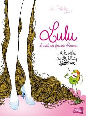 Lulu, il était une fois une Princesse...
