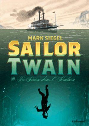 Sailor Twain - La sirène dans l'Hudson