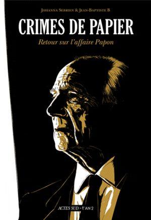 Crimes de papier - Retour sur l'affaire Papon