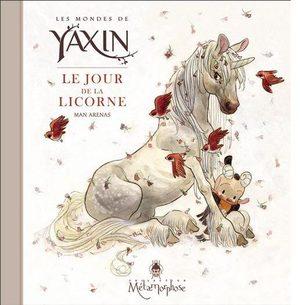 Les mondes Yaxin - Le jour de la licorne