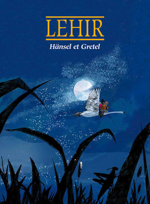Hänsel et Gretel (Lehir)