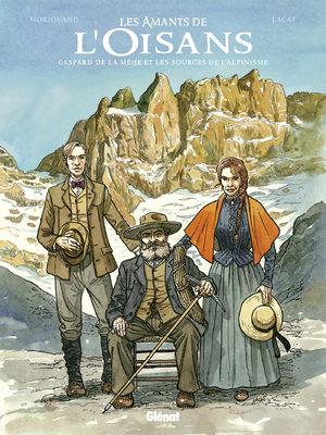 Les amants de l'Oisans : Gaspard de la Meije et les sources de l'alpinisme