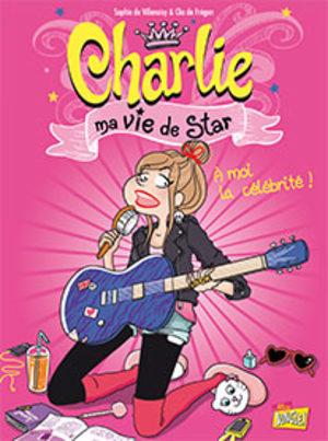 Charlie, ma vie de Star