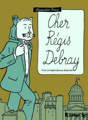 Cher Régis Debray - Une correspondance dessinée
