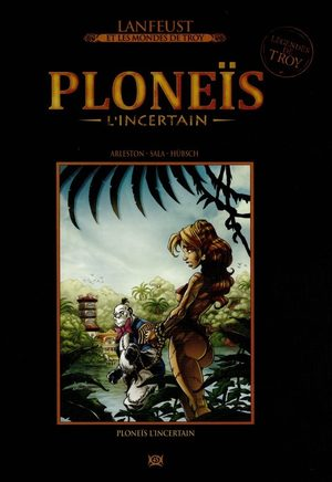 Légendes de Troy - Ploneïs l'incertain