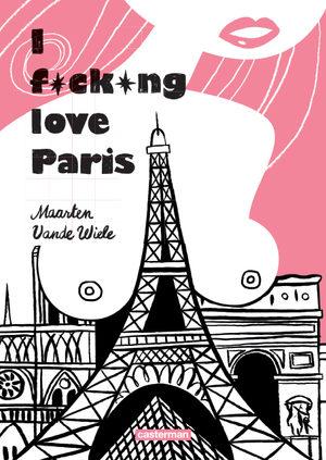 I Fucking Love Paris !