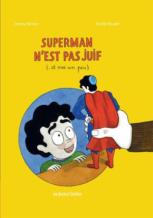 Superman n'est pas juif (et moi un peu)