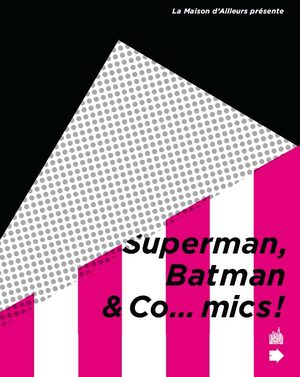 Superman, Batman and co...mics