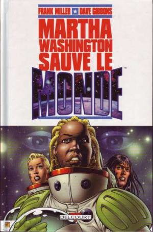 Martha Washington Sauve le Monde