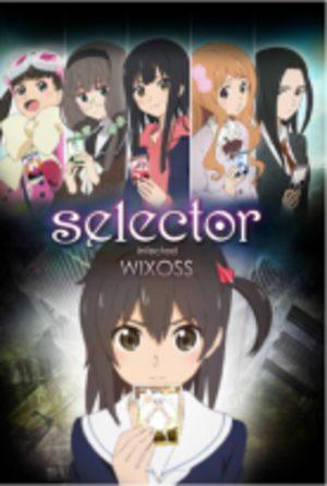 Selector Infected WIXOSS Série TV animée
