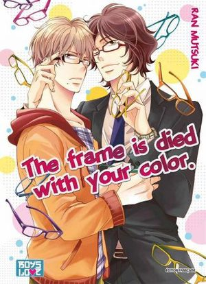 The frame is died with your color Manga