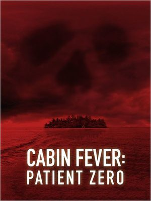Cabin Fever 3 Film