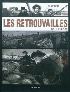Les retrouvailles de Nieuport : basé sur quatre histoires vraies