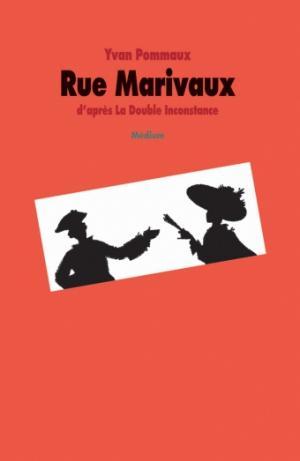 Rue Marivaux : d'après La double inconstance