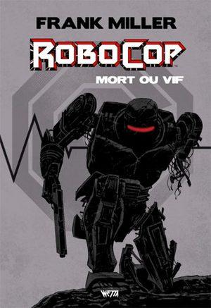 Robocop - Mort ou Vif