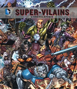 Super-Vilains - L'encyclopédie